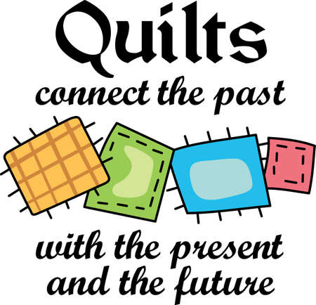 past: Quilting is such a special talent that requires time patience.  Illustration