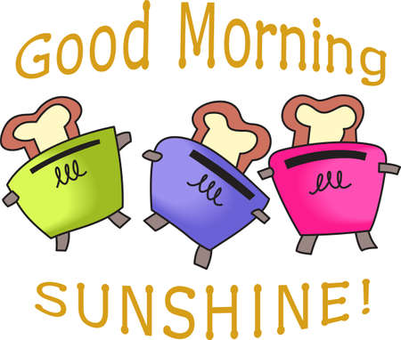 Good morning sunshine.  Start the day with a perfect slice of toast.  Get these designs from Great Notions.