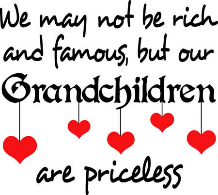 grandchildren: We may not be rich and famous, but our grandchildren are priceless.  Pick these designs from Great Notions. Illustration