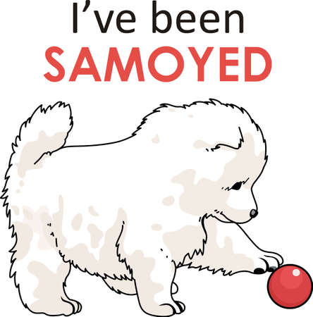 whelps: Take your Samoyed everywhere you go.