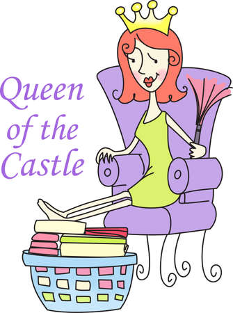 Be the queen of your castle and take a break from doing the housework.