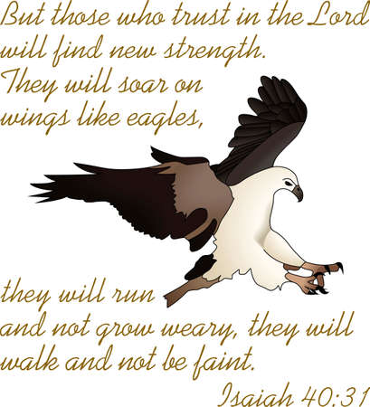 Trust in the Lord will find new strength.  They will soar on wings like eagles. Ilustração