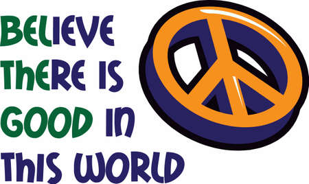 Share peace to others and believe there is good in the world.