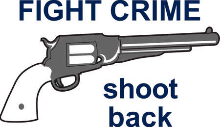 Fight crime and shoot back. Dont just accept it, do something about it. Illustration