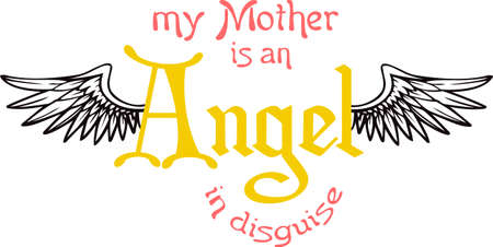 My mother is an angel in disguise.  A cute design from Great Notions. Çizim