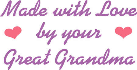 Let others know that you made them something special just for them.  Made with love by Great Grandma.