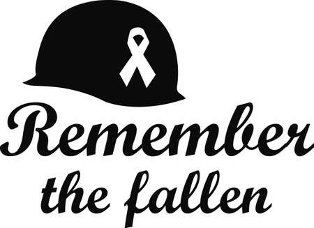Remember our heros that they maybe gone but they are not forgotten. Illustration