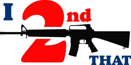 amendment: This rifle image promotes your support for the 2nd amendment and the right to own guns.