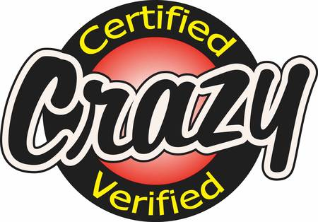 Certified and verified crazy person. A fun design by Great Notions!
