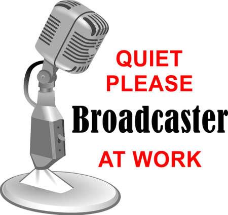quiet: Quiet please, broadcaster at work.  Illustration