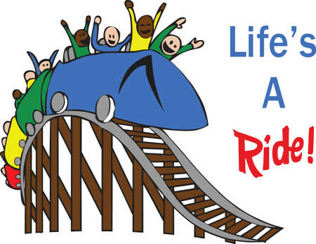 A roller coaster is a fun light hearted way to look at the ups and downs to life.