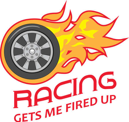 gets: Racing gets me all fired up.   Illustration