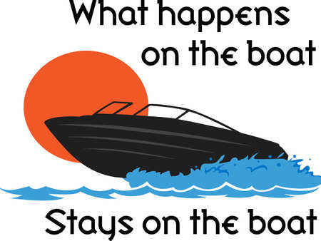 junkie: What happens on the boat stays on the boat.  Send this to your boating junkie.  They will love it!