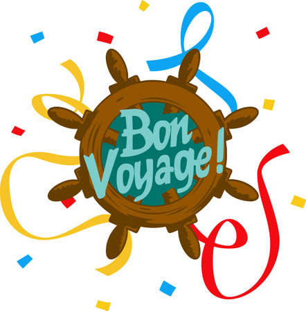 bon: ave happy travels with a bon voyage saying.