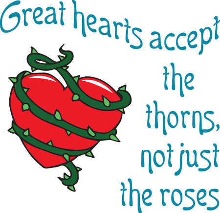A heart of thorns will make a valentine for a special person.
