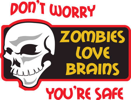 Dont worry your safe.  Zombies love brains. A funny design from Great Notions.