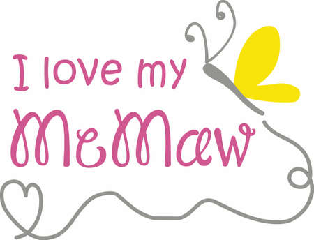 I love my MeMaw.  A cute design from Great Notions.