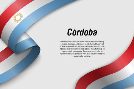 Waving ribbon or banner with flag of Cordoba. Province of Argentina. Template for poster design