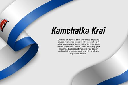 Waving ribbon or banner with flag of Kamchatka Krai. Region of Russia. Template for poster design