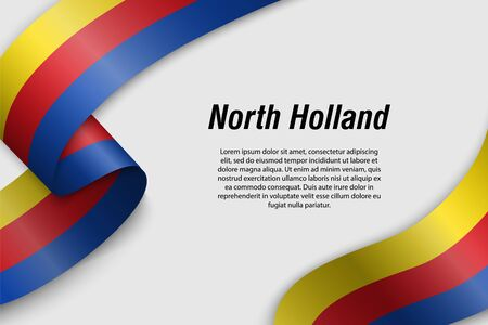 Waving ribbon or banner with flag of North Holland. Province of Netherlands. Template for poster design