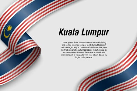 Waving ribbon or banner with flag of Kuala Lumpur. State of Malaysia. Template for poster design