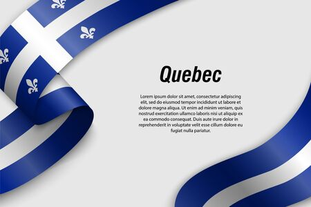 Waving ribbon or banner with flag of Quebec. Province of Canada. Template for poster design