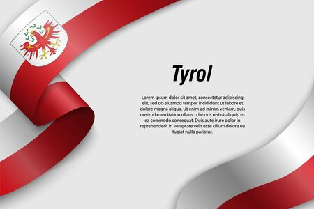 Waving ribbon or banner with flag of Tyrol. State of Austria. Template for poster design