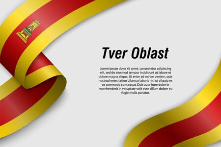 Waving ribbon or banner with flag of Tver Oblast. Region of Russia. Template for poster design