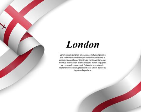 Waving ribbon with flag of London City. Template for poster design