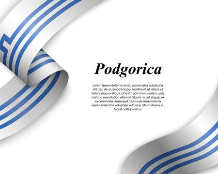 Waving ribbon with flag of Podgorica City. Template for poster design Ilustracja