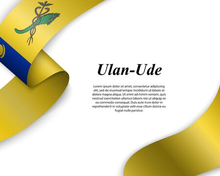 Waving ribbon with flag of Ulan-Ude City. Template for poster design