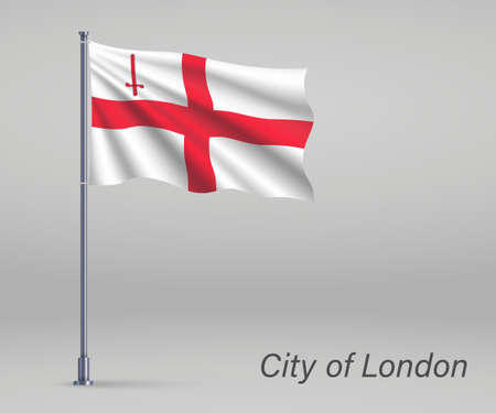 Waving flag of City of London - county of England on flagpole. Template for independence day