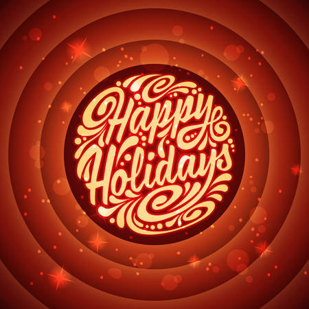 happy holidays: Holidays greeting card with a calligraphic lettering.  illustration. Happy Holidays