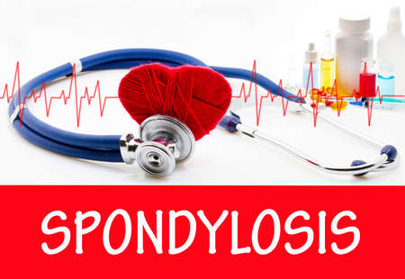 spondylosis: The diagnosis of spondylosis. Phonendoscope and vaccine with drugs. Medical concept.