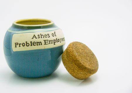 sacked: ashes of problem employees jar