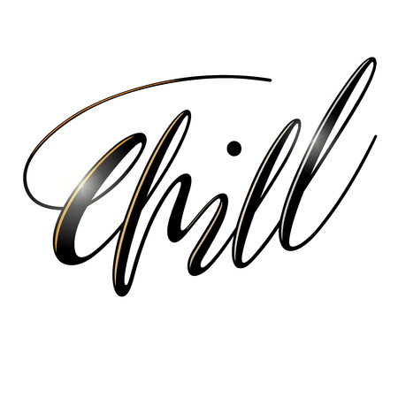 Chill lettering for t-shirt, apparel or wall decoration. Brush script, handwritten painting. Vector isolated illustration Иллюстрация