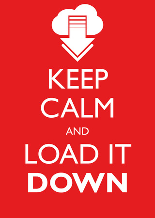 calm down: Poster Illustration Graphic Keep Calm And Load It Down for different purpose