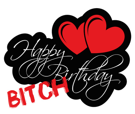 puta: Happy Birthday Bitch with two red hearts for creative use in graphic design