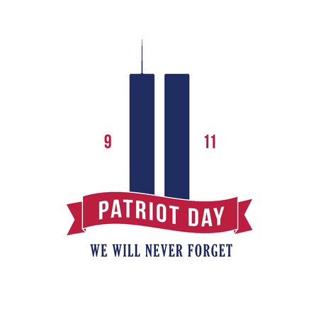 Patriot Day September 11, 2001. Design template, we will never forget. Vector illustration.