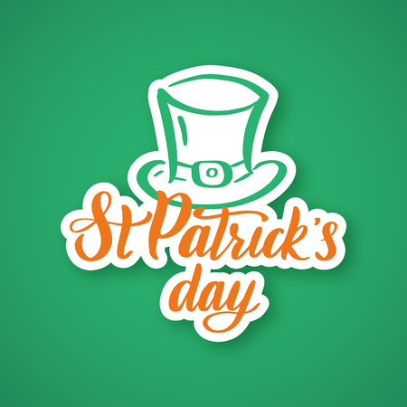Saint Patricks Day  Hand drawn typography sticker with green hat and shamrock. Vector illustration.