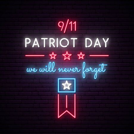 American Patriot Day neon signboard. 911 We Will Never Forget. Bright vector Patriot Day banner.