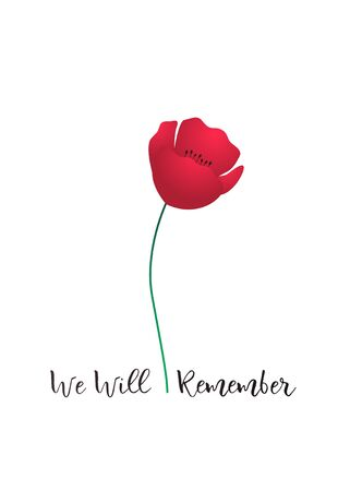 Remembrance Day vector card. One red poppy flower and lettering text We will Remember. Anzac Day. Stock Vector Illustration.