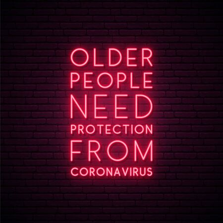 Older people need protection from coronavirus - quote for protection from coronavirus. Self isolation. Quarantine neon signboard. Vector design for social media and network.