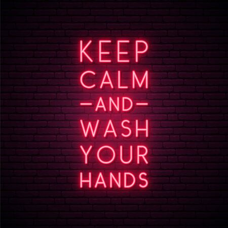 Keep Calm and wash your hands - quote for protection from coronavirus. Washing hand with soap. Quarantine neon signboard. Vector design for social media and network.