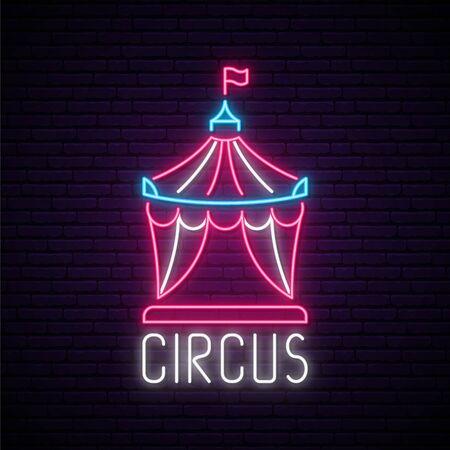 Circus neon sign. Bright shiny circus emlem on dark brick wall background. Night light signboard. Stock vector illustration.