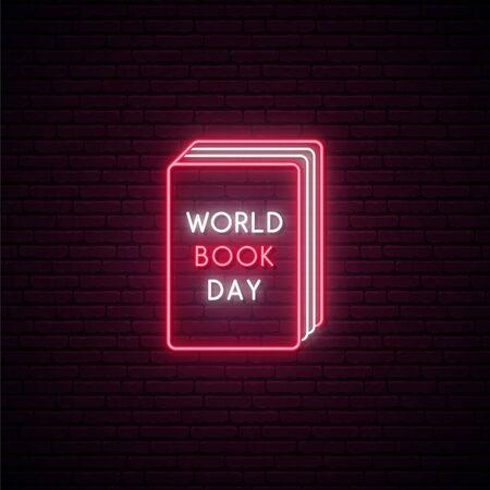 Happy World Book Day Neon Sign.  Bright neon book on dark brick wall background. Stock vector illustration.