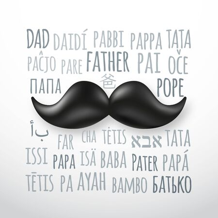 Happy father's day greeting card with retro moustache and the word Father in different languages. Father Day vector banner.