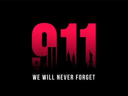 9-11 Patriot Day banner. Black silhouette of New York City Skyline on background of numbers 911. We will never forget. Stock vector illustration.