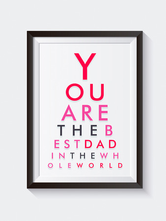 You are the best dad in the whole world. Vertical graphic design visual minimalism with red and pink letters. Elegant black color framed poster displayed on a white room wall