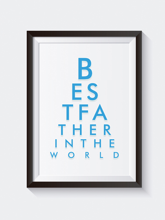 Best father in the world. Vertical graphic design visual minimalism with blue letters. Elegant black color framed poster displayed on a white room wall